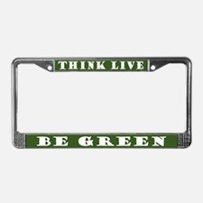Think, Live, Be Green License Plate Frame