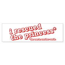 I Rescued the Princess... Bumper Bumper Sticker