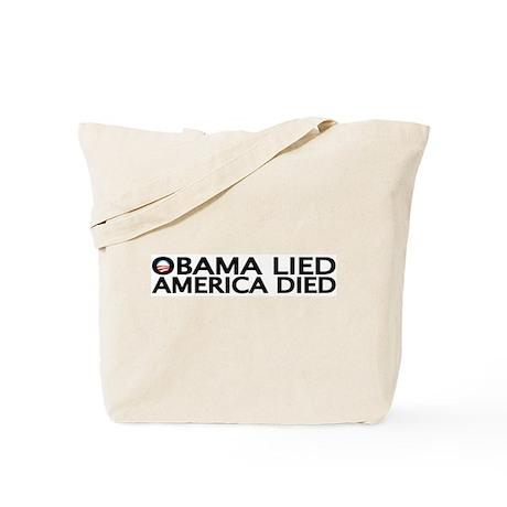 OBAMA LIED, AMERICA DIED Tote Bag