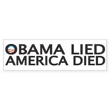 OBAMA LIED, AMERICA DIED Bumper Bumper Sticker