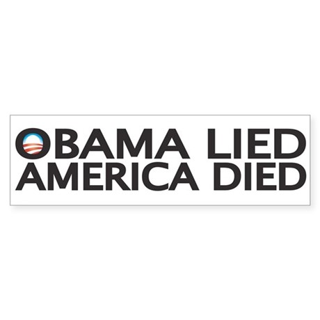 OBAMA LIED, AMERICA DIED Bumper Sticker