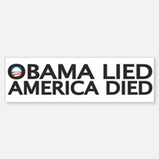 OBAMA LIED, AMERICA DIED Bumper Bumper Bumper Sticker
