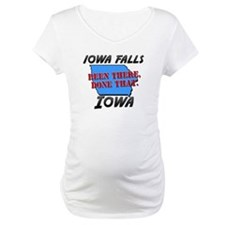 iowa falls iowa - been there, done that Shirt