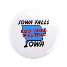 """iowa falls iowa - been there, done that 3.5"""" Butto"""