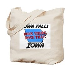 iowa falls iowa - been there, done that Tote Bag