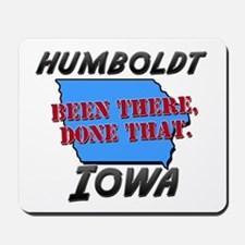 humboldt iowa - been there, done that Mousepad