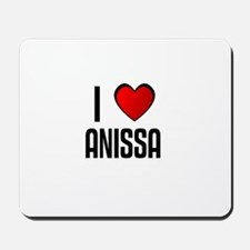 I LOVE ANISSA Mousepad