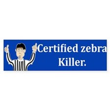Certified Zebra Killer Bumper Bumper Sticker