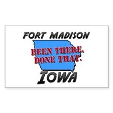 fort madison iowa - been there, done that Stickers