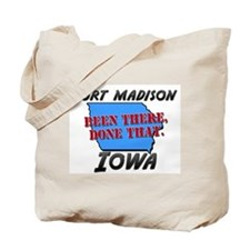 fort madison iowa - been there, done that Tote Bag