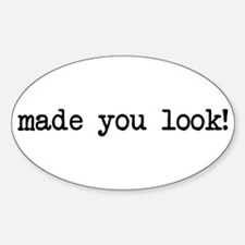 made you look! Oval Decal