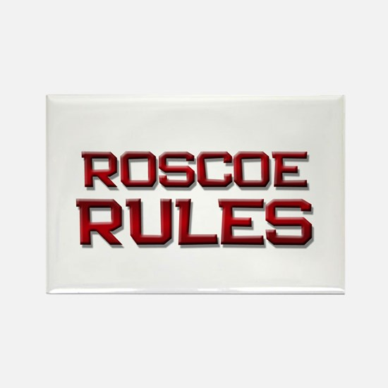 roscoe rules Rectangle Magnet