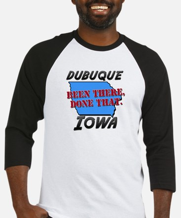 dubuque iowa - been there, done that Baseball Jers