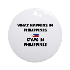What Happens In PHILIPPINES Stays There Ornament (