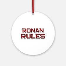 ronan rules Ornament (Round)