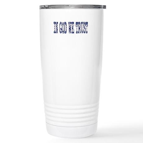 In God We Trust Stainless Steel Travel Mug
