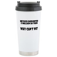 Why Can't We Deport? Travel Mug