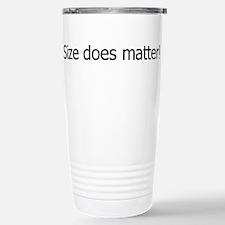 Size DOES Matter! Travel Mug