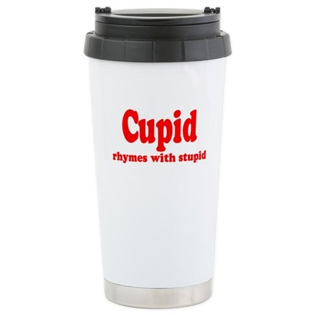 Cupid Rhymes with Stupid Stainless Steel Travel Mu