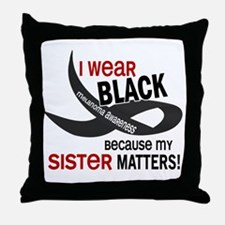 I Wear Black For My Sister 33.2 Throw Pillow