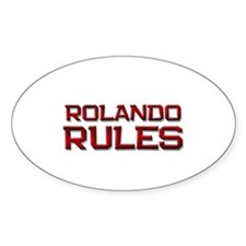 rolando rules Oval Decal