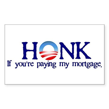 Honk If You're Paying My Mortgage Sticker (Rectang