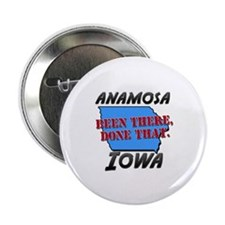 """anamosa iowa - been there, done that 2.25"""" Button"""