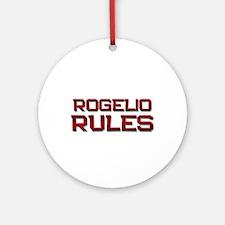 rogelio rules Ornament (Round)