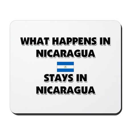 What Happens In NICARAGUA Stays There Mousepad