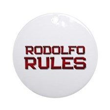 rodolfo rules Ornament (Round)