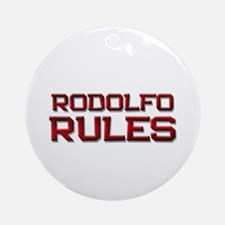 rodolfo rules Ornament (Round)