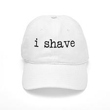 i shave Baseball Cap