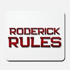 roderick rules Mousepad