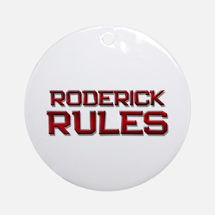 roderick rules Ornament (Round)