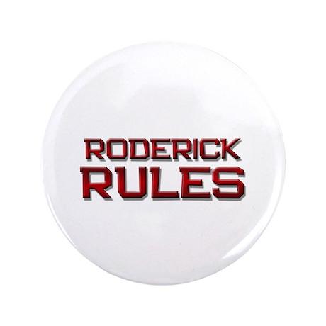 "roderick rules 3.5"" Button"