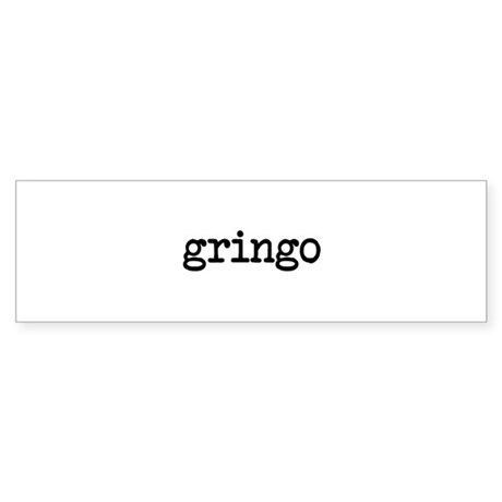 gringo Bumper Sticker