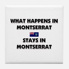 What Happens In MONTSERRAT Stays There Tile Coaste