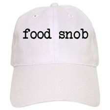 food snob Baseball Cap