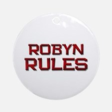 robyn rules Ornament (Round)