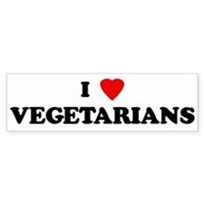 I Love VEGETARIANS Bumper Car Sticker