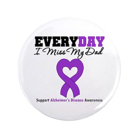 """Alzheimer's MissMyDad 3.5"""" Button"""