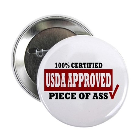 """USDA 100% Approved Piece of Ass 2.25"""" Button"""