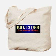 Religion is a Mental Illness Tote Bag