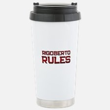 rigoberto rules Stainless Steel Travel Mug