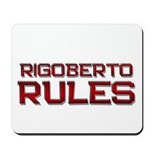 rigoberto rules Mousepad