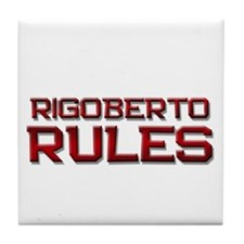 rigoberto rules Tile Coaster