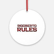 rigoberto rules Ornament (Round)