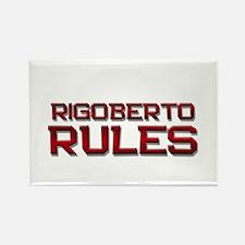 rigoberto rules Rectangle Magnet