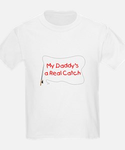 Daddy Real Catch T-Shirt