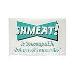 SHMEAT! Rectangle Magnet